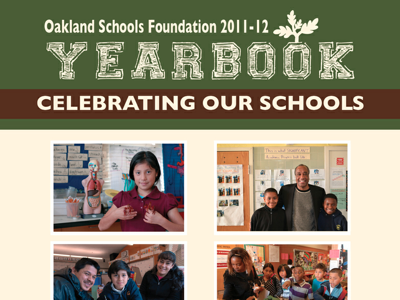 Join us in celebrating our partner schools! Read our 2011-12 yearbook here: http://www.oaklandschoolsfoundation.org/files/Yearbook/OSF_2012.html