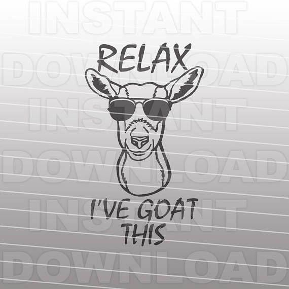 Download Relax I've GOAT This SVG FileGoat SVGFarm svg4h svg   Etsy ...