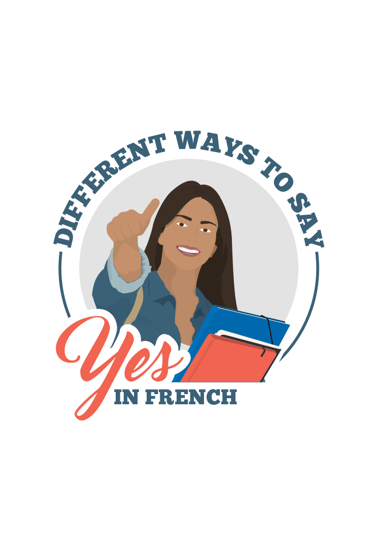 Different Ways To Say Yes In French French French Basics Teaching French