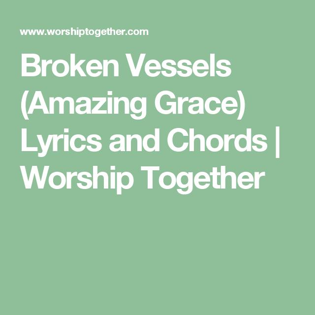 Amazing Grace Piano Sheet Music And Lyrics: Broken Vessels (Amazing Grace) Lyrics And Chords