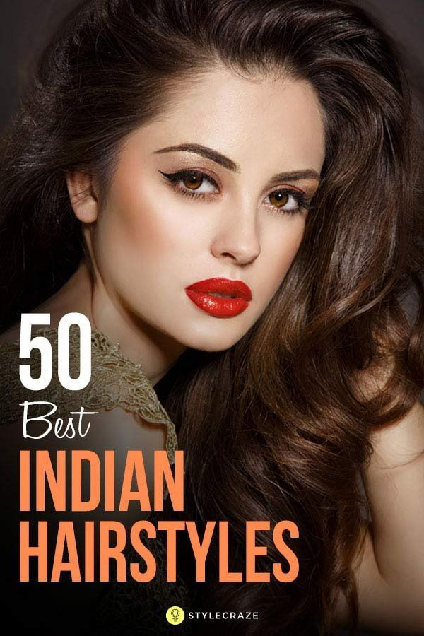 50 Best Indian Hairstyles You Must Try In 2017 Hair Pinterest