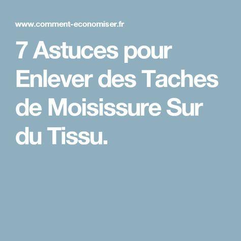 7 Astuces pour Enlever des Taches de Moisissure Sur du Tissu.