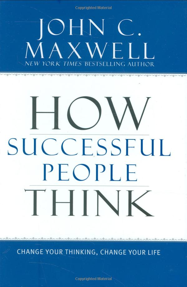 Amazon.com: How Successful People Think: Change Your Thinking, Change Your Life (9781599951683): John C. Maxwell: Books