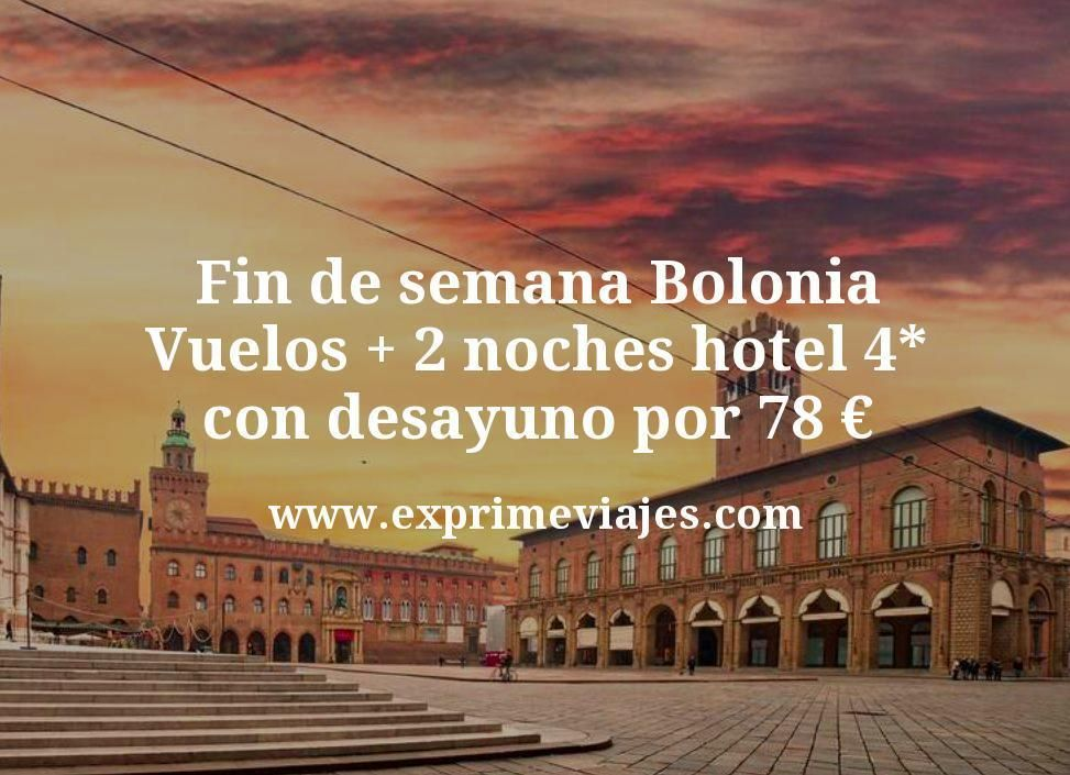 Fin De Semana Bolonia Vuelos 2 Noches Hotel 4 Con Desayuno Por 78 Euros Bolonia Italia Ciudades Ofertas De Vuelos