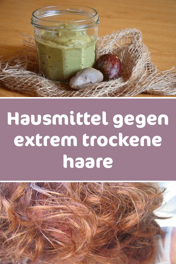 Hausmittel Gegen Extrem Trockene Haare Extrem Gegen Haare