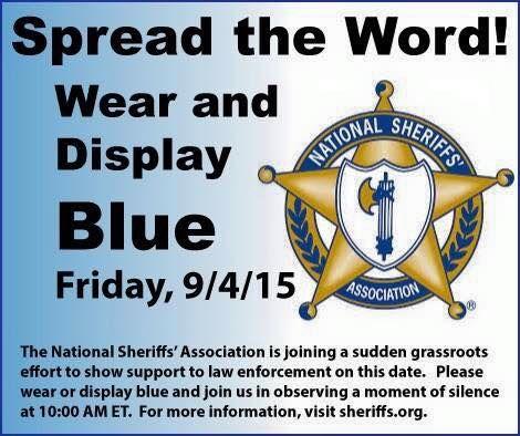 Support Law Enforcement! Wear BLUE tomorrow!!!