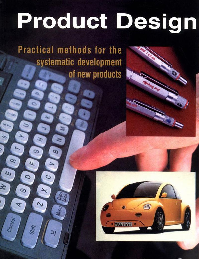 Product Design Practical Methods For The Systematic Development Of New Products Development Method Practice