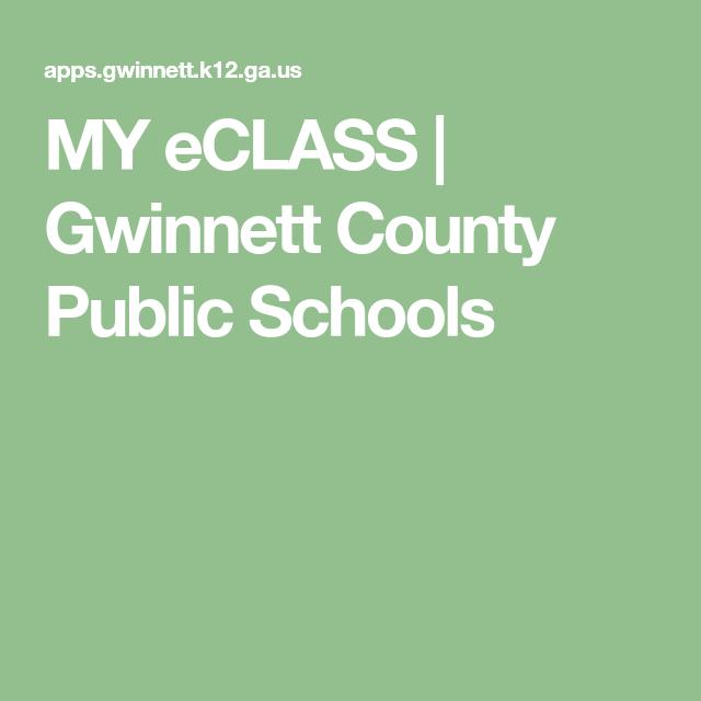 MY eCLASS | Gwinnett County Public Schools | my e class | Public