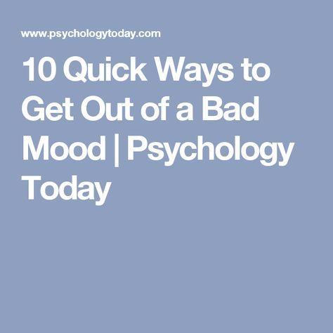 1ecee1144d8e90b8f33f7620b70d49a3 - How To Get Out Of A Bad Mood Fast
