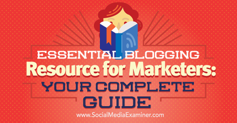 essential blogging resources for marketers http://www.socialmediaexaminer.com/blogging-resource/#more-85862 #marketing #socialmedia #bloggingtips #marketingblogger #businessblog
