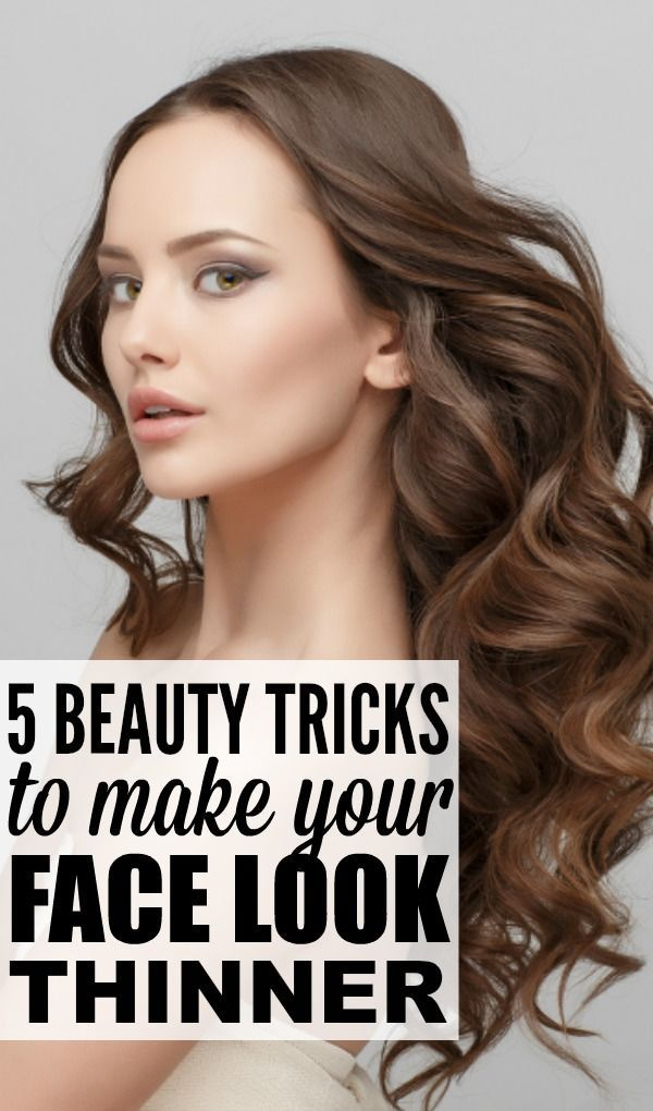 5 Beauty Tricks To Make Your Face Look Thinner Beauty Makeup