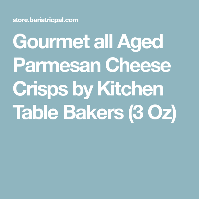 gourmet all aged parmesan cheese crispskitchen table bakers (3