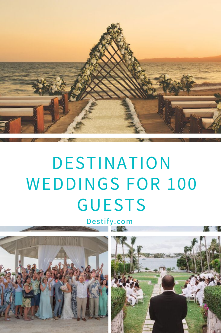 Destination Weddings For 100 Guests Destify Weddings Small Destination Weddings Destination Wedding Event Planning Tips