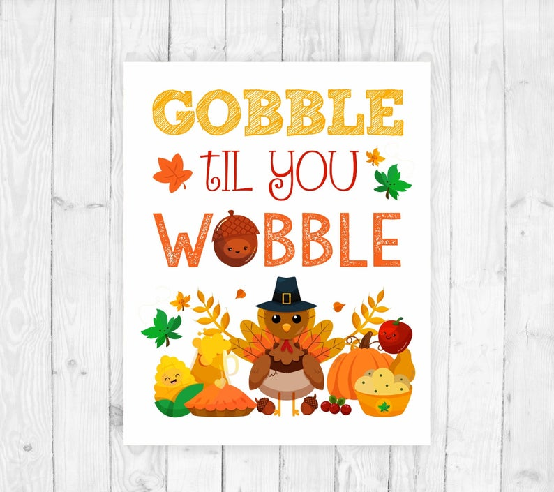 graphic regarding Closed for Thanksgiving Sign Printable known as Gobble til on your own wobble indicator Thanksgiving printable