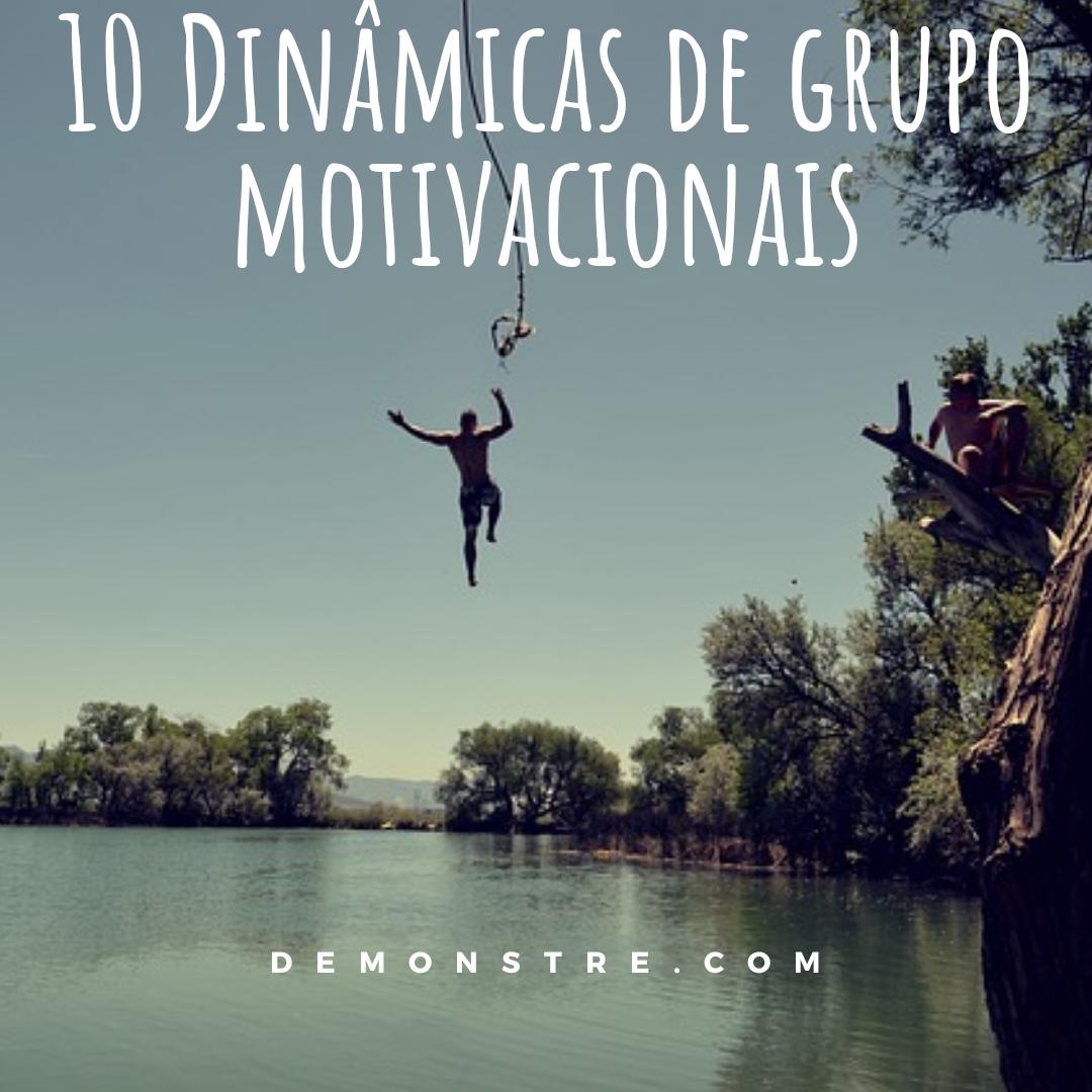 10 Dinâmicas De Grupo Motivacionais O Blog Demonstre é Um