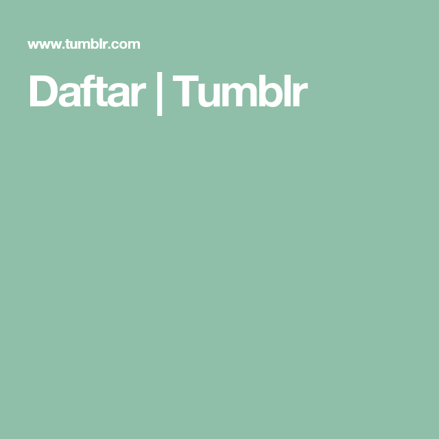 Daftar | Tumblr