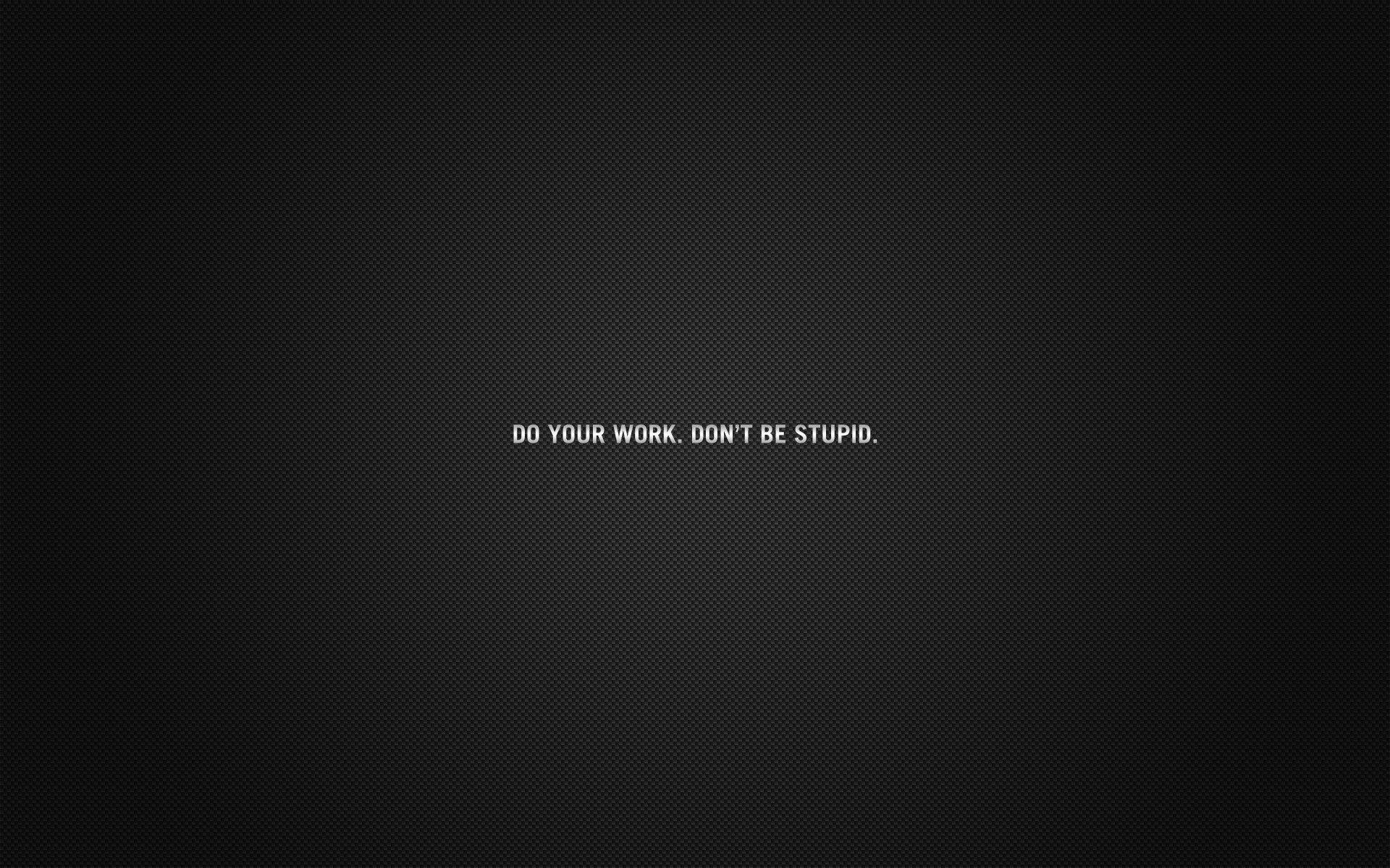 Quote Minimalism Typography Motivational Wallpaper Typography Wallpaper Do You Work Wallpaper Quotes