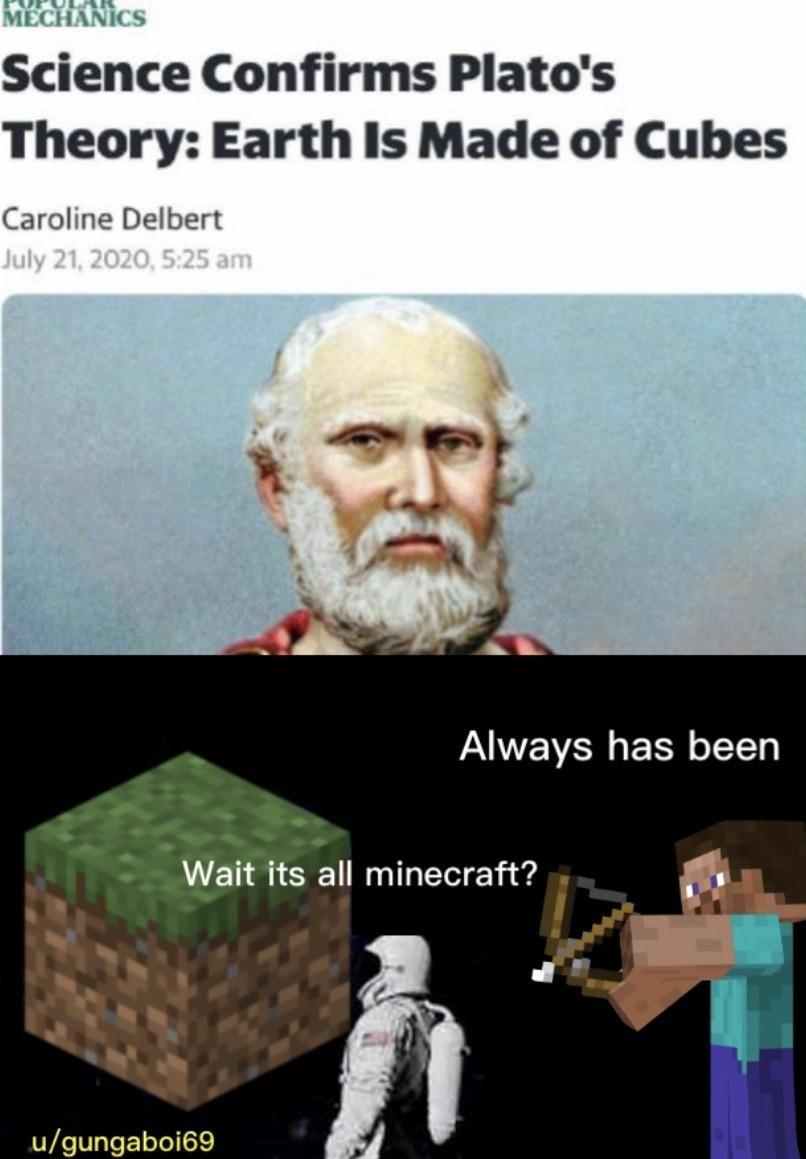 Always Has Been Minecraft Memes Reddit Memes All Minecraft