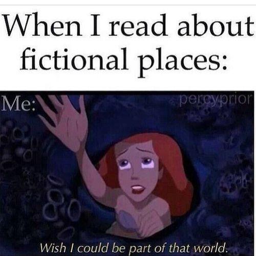 Mä ainakin haluisin olla osa aika monen kirjan maailmaa tai asua niis tai jotai <3
