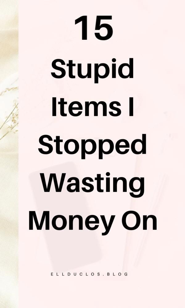 Save money and stop buying these 15 items! - Are y