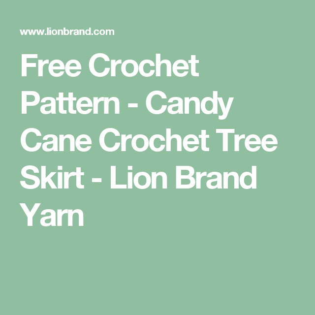 Free Crochet Pattern - Candy Cane Crochet Tree Skirt - Lion Brand Yarn