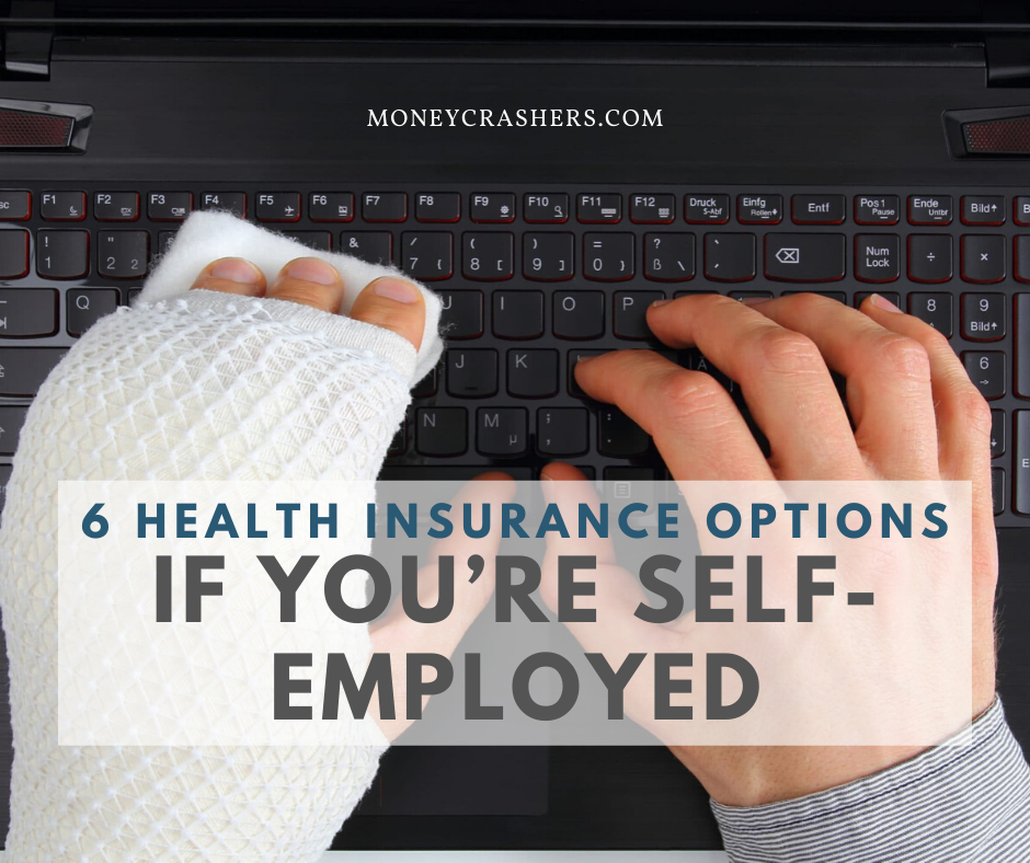 6 Health Insurance Options If You Re Self Employed Health