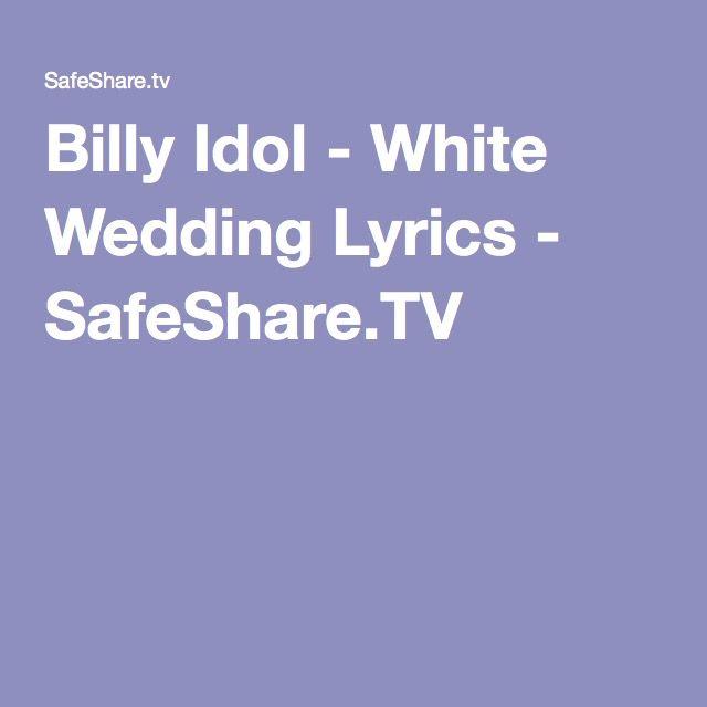 Billy Idol White Wedding Lyrics Safeshare Tv Billy Idol White Wedding Billy Idol Billy Joel