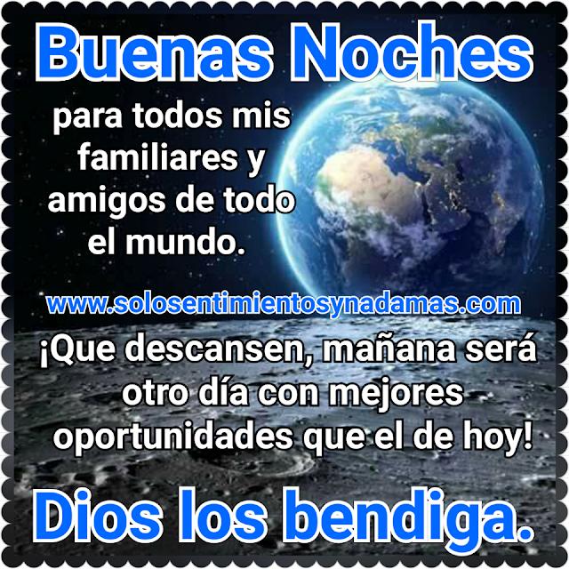 Buenas Noches Para Todos Mis Familiares Y Amigos De Todo El Mundo