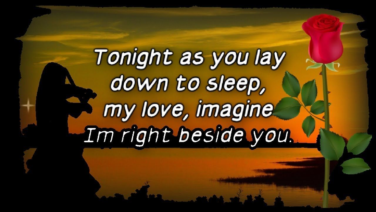 Goodnight My Love I Kiss You Youtube Forever Beside You Good Night Quotes Sweet Dreams My Love Good Night Love Messages