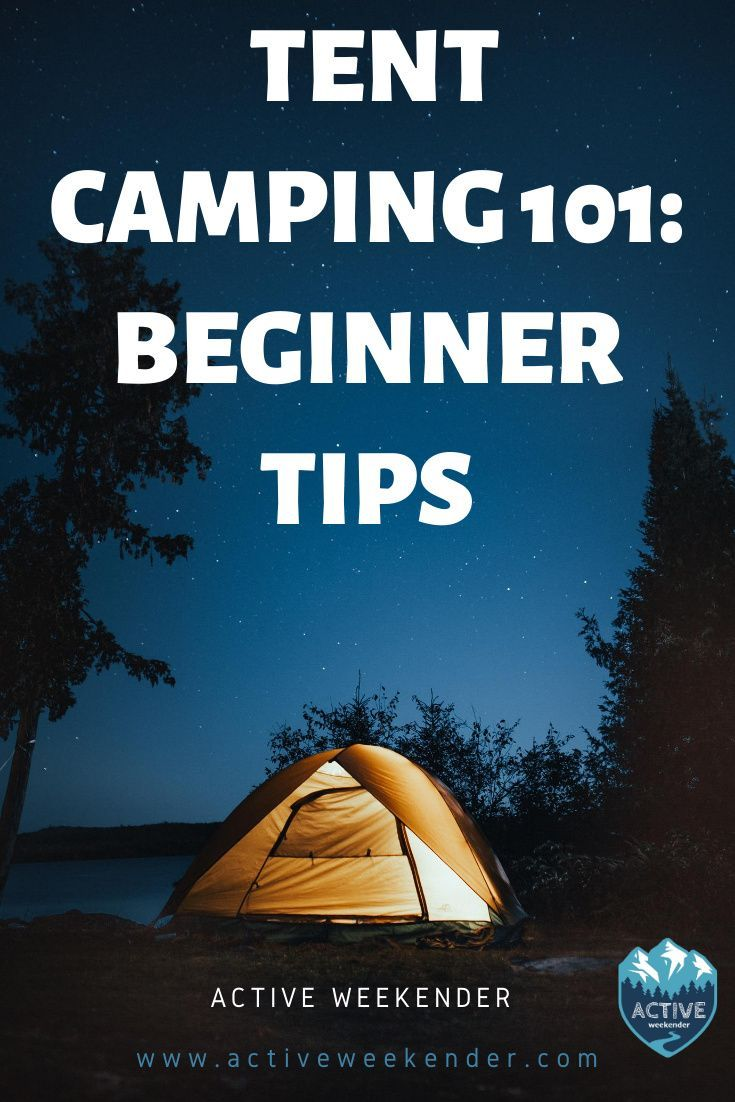 Tent Camping 101: Tips For Beginners   Tent, Tent camping ...