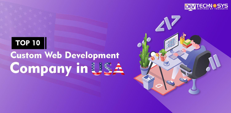 Top 10 Custom Web Development Company In Usa Web Development Web Development Company Development
