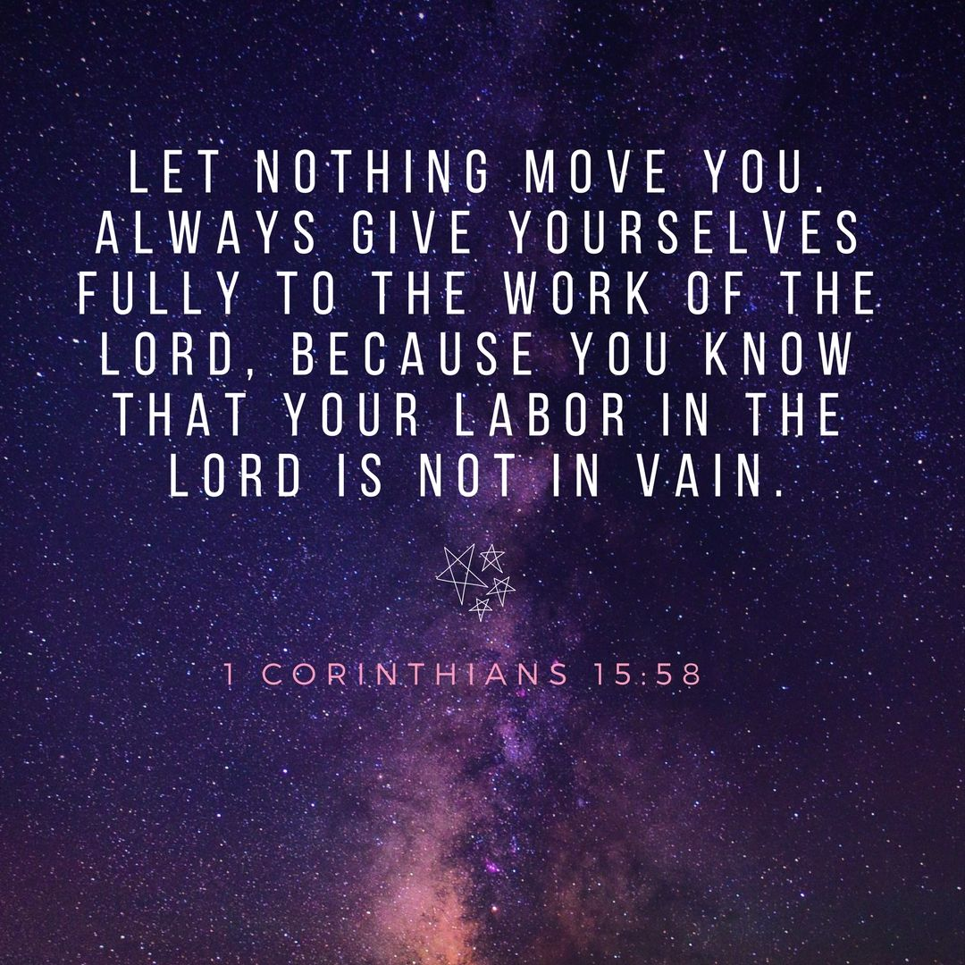 Christian Life Quotes Let Nothing Move Youalways Give Yourselves Fully To The Work Of