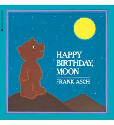 Happy Birthday Moon By Frank Asch Weekly Reader Children S