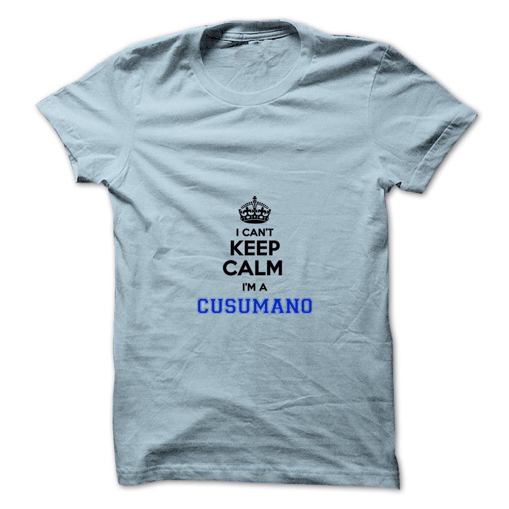 [Cool tshirt names] I cant keep calm Im a CUSUMANO Shirts 2016 Hoodies