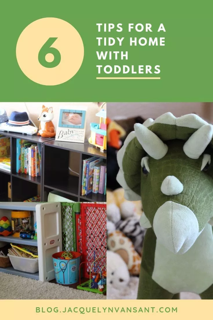 6 Tips for a tidy house with toddlers Tidy house