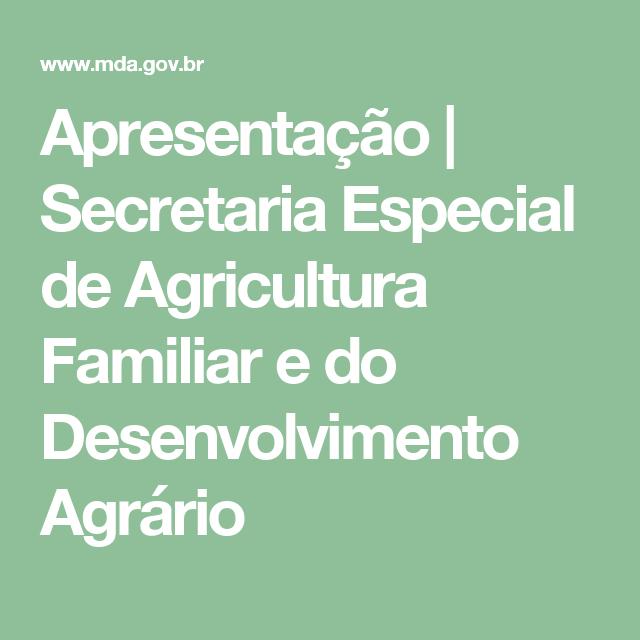 Apresentação | Secretaria Especial de Agricultura Familiar e do Desenvolvimento Agrário