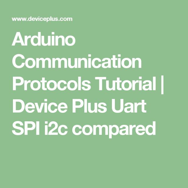 Arduino Communication Protocols Tutorial | Device Plus Uart SPI i2c