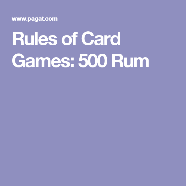 Rules Of Card Games 500 Rum Playing Pinterest Rum