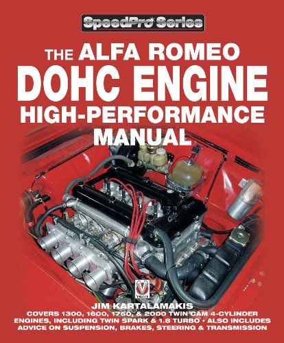Alfa Romeo Dohc High Performance Manual Ten Years Have Passed Since The Original Edition Of This Book Was Published But Alfa Romeo Enthusiasts Everyw Lecture