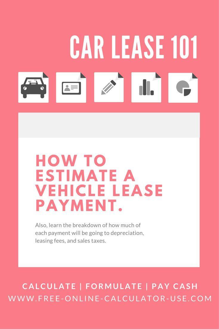 Estimate Lease Payment >> Automobile Lease Calculator To Calculate Car Lease Payment