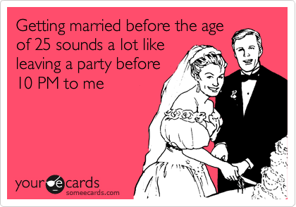I wont rush into marriage, i got my life to live first