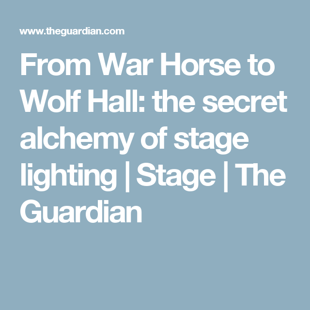 From War Horse to Wolf Hall the secret alchemy of stage lighting  sc 1 st  Pinterest & From War Horse to Wolf Hall: the secret alchemy of stage lighting ... azcodes.com