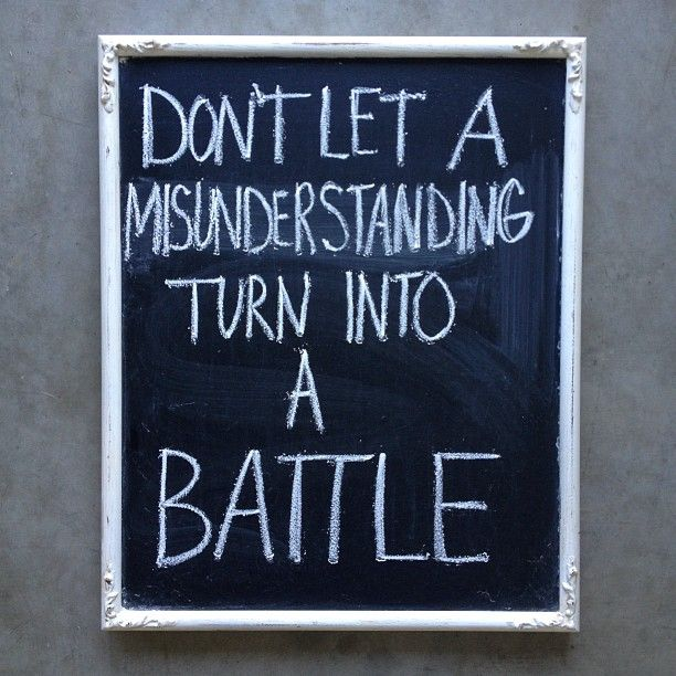 Word Worthy Wisdom: Don't Let A Misunderstanding Turn Into A Battle