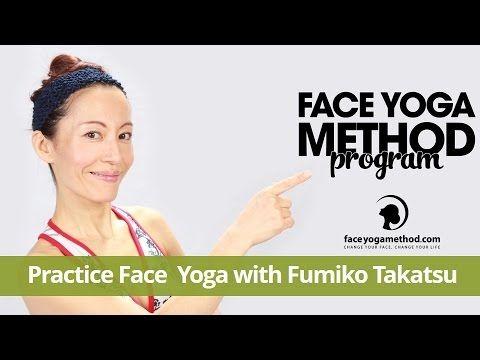 Practice Face Yoga with Fumiko Takatsu - face yoga, facial exercises htt...