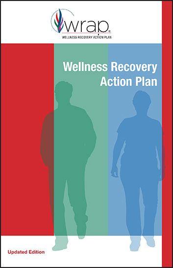 Wellness Recovery Action Plan® (WRAP®) Updated Edition ...