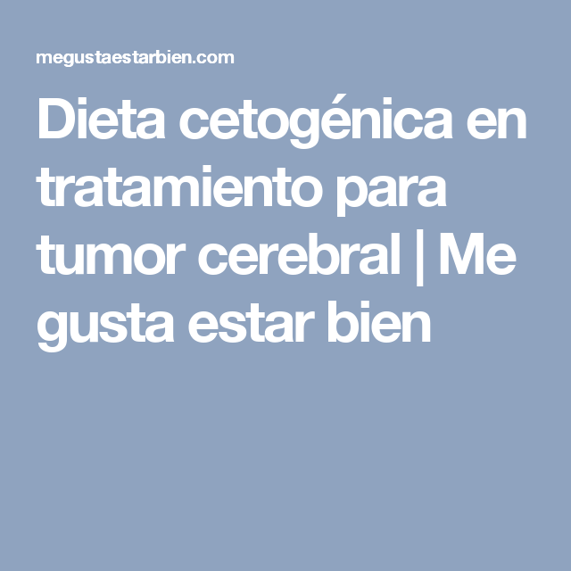 dieta cetogenica cancer cerebral