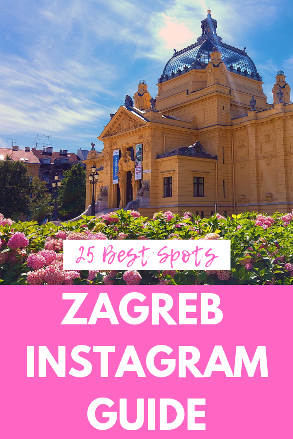 25 Insanely Instagrammable Places In Zagreb Sofia Adventures Zagreb Instagrammable Places Instagram Places