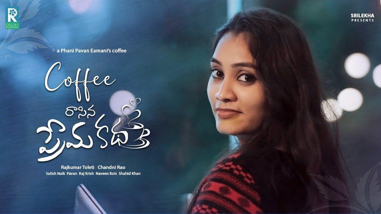 Short Films Telugu Latest Telugu Short Film 2020 Coffee Raasina Prema Kadha Short Film Film Telugu