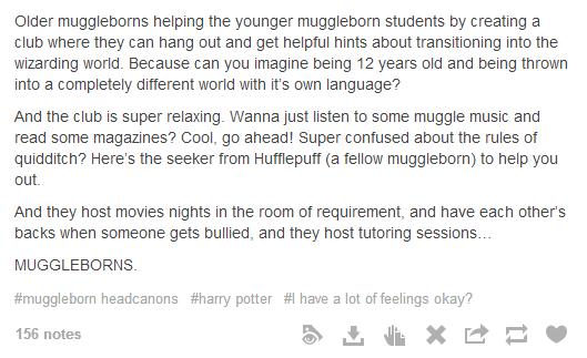My Hogwarts oc is a muggleborn so I love all of these headcanons