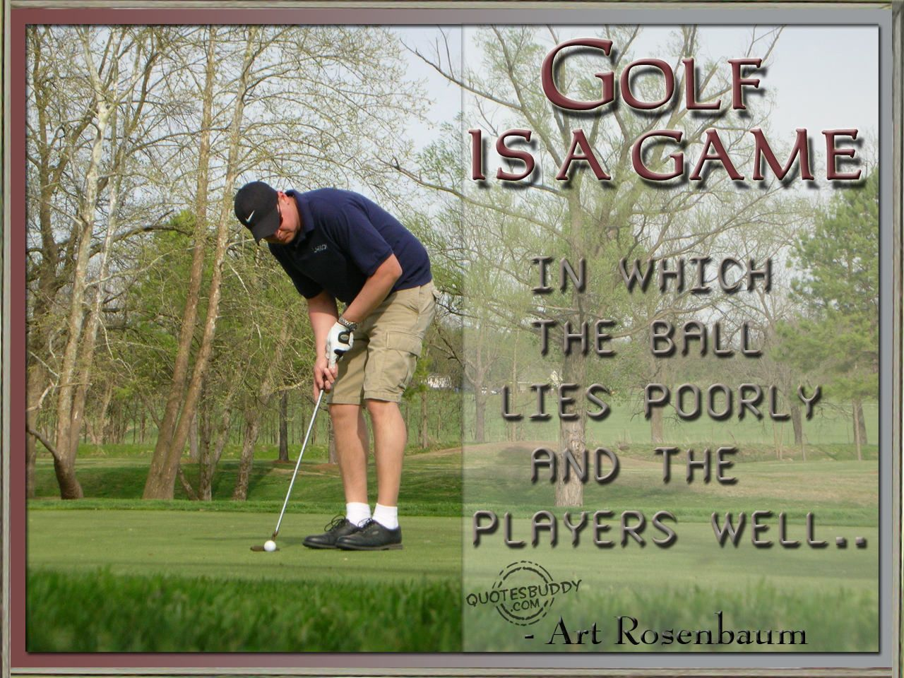 Golf Quotes Interesting Golfquotes  Golf Is A Game In Which The Ball Lies Poorly . Inspiration Design